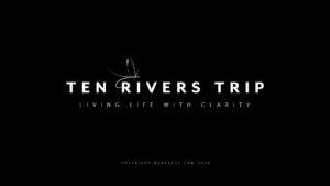 Ten Rivers Trip